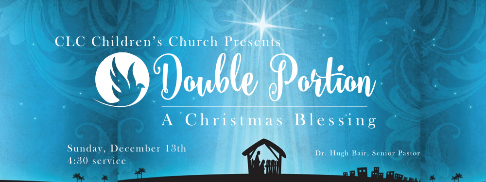 Children's Church Presents Double Portion: A Christmas Blessing
